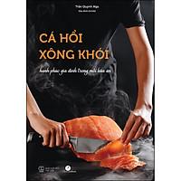 Cá Hồi Xông Khói (Hạnh Phúc Gia Đình Trong Mỗi Bữa Ăn)