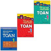 Combo 3 Cuốn Rèn Kĩ Năng Học Tốt Toán 1 + Vở Bài Tập Thực Hành Toán Lớp 1 (Tập 1 + Tập 2)