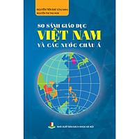 So sánh giáo dục Việt Nam và các nước châu Á