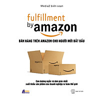 Fulfillment By Amazon - Bán Hàng Trên Amazon Cho Người Mới Bắt Đầu (Sách Màu)