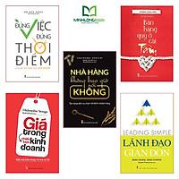 Sách: Combo 5 Cuốn Những Bài Học Vàng Trong Khởi Nghiệp: Lãnh đạo giản đơn+  Nhà hàng không bao giờ nói không+  Đúng Việc Đúng Thời Điểm + Bán Hàng Quý ở Cái Tâm+ Giá Trong Chiến Lược Kinh Doanh