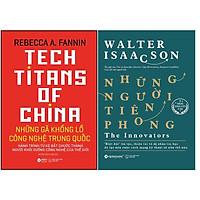 Combo Sách Công Nghệ: Những Người Tiên Phong + Những Gã Khổng Lồ Công Nghệ Trung Quốc