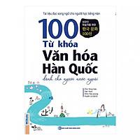 100 Từ Khóa Văn Hóa Hàn Quốc Dành Cho Người Nước Ngoài (Tặng Kèm Bút Hoạt Hình Cực Xinh)