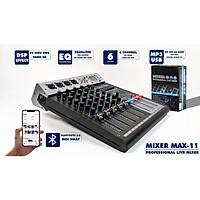 Bàn trộn âm thanh Mixer Max 11 - 6 kênh (4 mono, 2stereo) kết nối Bluetooth, USB - 99 hiệu ứng vang - Tích hợp nguồn 48V cho micro condenser - Mixer số chuyên nghiệp cho sân khấu, hội trường, phòng thu, hát karaoke gia đình, live stream - Hàng nhập khẩu