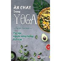 Ăn Chay Trong Yoga / Sách Thường Thức Gia Đình - Sách Nấu Ăn ( Tặng Kèm Bookmark Happy Life)