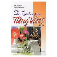 Câu Hỏi Và Bài Tập Trắc Nghiệm Tiếng Việt Lớp 5 Tập 2