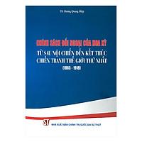 Chính Sách Đối Ngoại Của Hoa Kỳ Từ Sau Nội Chiến Đến Kết Thúc Chiến Tranh Thế Giới Thứ Nhất (1865 - 1918)