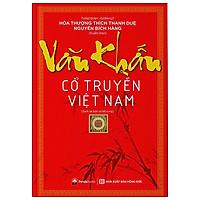 Văn Khấn Cổ Truyền Việt Nam (Tái Bản 2021)