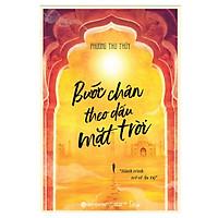 Bước Chân Theo Dấu Mặt Trời – Hành Trình Trở Về Ấn Độ (Bản Thông Thường)(Tặng Kèm Bookmark Tiki)