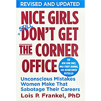 Nice Girls Don't Get the Corner Office: Unconscious Mistakes Women Make That Sabotage Their Careers (Revised and Updated)