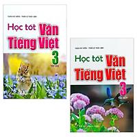 Combo Học Tốt Văn - Tiếng Việt 3: Tập 1 + Tập 2 (Bộ 2 Tập)