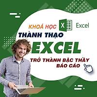 Khóa học TIN HỌC VP - Trở thành bậc thầy báo cáo với Excel [UNICA.VN