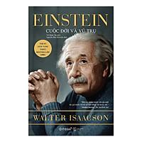 Einstein - Cuộc Đời Và Vũ Trụ ( Tặng Kèm Bookmark Tuyệt Đẹp )