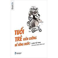 Sách - Tuổi Trẻ Kiên Cường Để Vững Bước