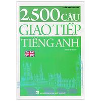 2500 Câu Giao Tiếp Tiếng Anh