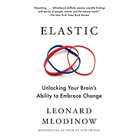 Elastic: Unlocking Your Brain's Ability to Embrace Change