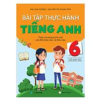 Bài Tập Thực Hành Tiếng Anh Lớp 6 (Có Đáp Án)