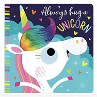 Always Hug a Unicorn - Luôn ôm một con kỳ lân