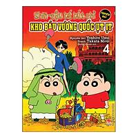 Shin - Cậu Bé Bút Chì Truyện Dài Tập 4: Kho Báu Vương Quốc Ụt Ịt (Tái Bản 2019)