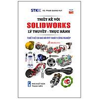 Thiết Kế Với Solidworks: Lý Thuyết-Thực Hành