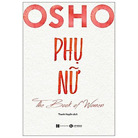 Sách - Osho Phụ Nữ - The Book Of Women