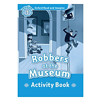 Oxford Read And Imagine Level 1: Robbers at the Museum Activity Book