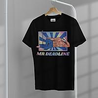 Áo Thun Nam Nữ Unisex in hình Mr. Deadline, Áo Phông Nam Nữ Unisex 100% Cotton Thấm Hút Mồ Hôi Tốt Cực Thoáng Mát