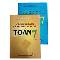 Combo Các dạng bài toán và phương pháp giải Toán lớp 7 tập 1&2