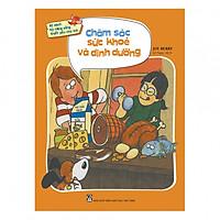 Bộ sách kỹ năng sống thiết yếu cho trẻ - Chăm sóc sức khỏe và dinh dưỡng