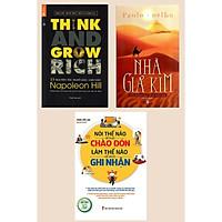 Bộ Ba Cuốn :13 Nguyên Tắc Nghĩ Giàu Làm Giàu - Think And Grow Rich + Nhà Giả Kim +Nói Thế Nào Để Được Chào Đón, Làm Thế Nào Để Được Ghi Nhận ( Những Cuốn Sách Hấp Dẫn Chỉ Ra Nguồn Lực Bạn Phải Có Để Thành Công)