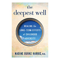 The Deepest Well: Healing the Long-Term Effects of Childhood Adversity (Paperback)