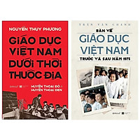 Combo Sách : Giáo Dục Việt Nam Dưới Thời Thuộc Địa - Huyền Thoại Đỏ và Huyền Thoại Đen + Bàn Về Giáo Dục Việt Nam Trước Và Sau Năm 1975