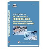 Tài liệu bồi dưỡng kế toán Nâng cao năng lực quản lý tài chính kế toán dành cho chủ tài khoản và kế toán trưởng đơn vị hành chính sự nghiệp
