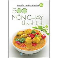 500 Món Chay Thanh Tịnh - Tập 16