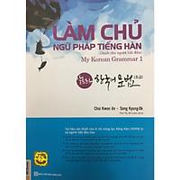 Làm chủ Ngữ Pháp Tiếng Hàn Dành Cho Người Bắt Đầu - My Korean Grammar I ( Học kèm APP MCBOOKS - Trải nghiệm tuyệt vời với hệ sinh thái MCPlatform ) tặng kèm bookmark