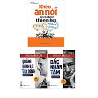 Combo 3 Quyển Sách: đắc nhân tâm + quẳng ganh lo đi và vui sống, khéo ăn nói có được thiên hạ