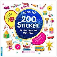 Bộ Sưu Tập 200 Sticker - Bé Làm Quen Với Môn Toán (Tái Bản 2020)