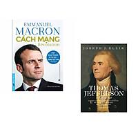 Combo 2 cuốn sách: Emmanuel Macron - Cách Mạng + Thomas Jefferson - Nhân Sư Mỹ