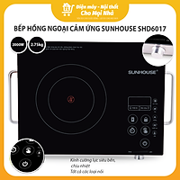 Bếp Hồng Ngoại Cảm Ứng Sunhouse SHD6017 - Hàng chính hãng