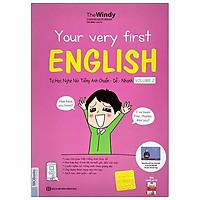 Your Very First English - Tự Học Nghe Nói Tiếng Anh Chuẩn Dễ Nhanh Tập 2 (Tái Bản)