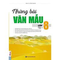 Những Bài Văn Mẫu Lớp 8 - Tập 1 (Tặng Bút Hoạt Hình Kute)