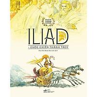 Sách - Bộ Thần Thoại Vàng - Iliad - Cuộc Chiến Thành Troy (tặng kèm bookmark thiết kế)