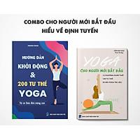 Combo sách cho người mới bắt đầu - Hiểu về định tuyến: Hướng dẫn khởi động và 200 tư thế Yoga; Yoga cho người mới bắt đầu