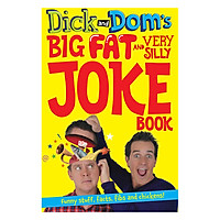 Dick And Dom's Big Fat And Very Silly Joke Book