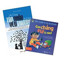 Combo Vô Cùng Tàn Nhẫn, Vô Cùng Yêu Thương + Hiểu Về Cảm Xúc Và Hành Vi Của Trẻ - Con Chẳng Vui Tí Nào! (2 quyển)