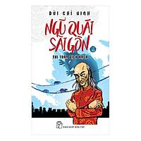 Ngũ Quái Sài Gòn 19 : Thị Trấn Dịch Hạch