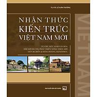 Nhận Thức Kiến Trúc Việt Nam Mới