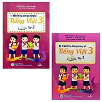 Combo Bộ Đề Kiểm Tra, Đánh Giá Năng Lực Tiếng Việt 3: Tập 1 Và 2 (Bộ 2 Tập)