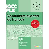 Sách học tiếng Pháp: 100% Fle - Vocabulaire Essentiel Du Français A1 (Livre + Cd) - Từ Vựng Thiết Yếu A1 (Kèm Cd)