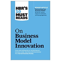 HBR's 10 Must Reads: On Business Model Innovation